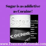 Sugar is as addictive as Cocaine!